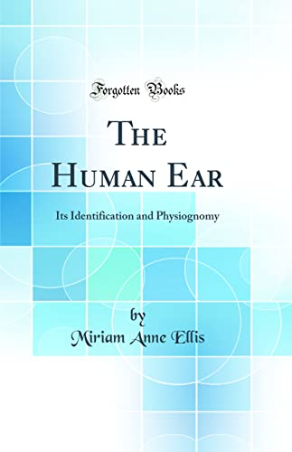 9780265293522: The Human Ear: Its Identification and Physiognomy (Classic Reprint)