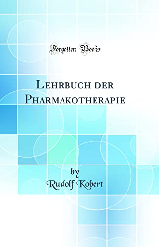 9780265293607: Lehrbuch der Pharmakotherapie (Classic Reprint)