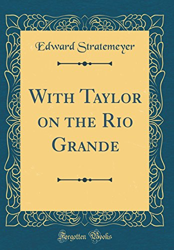 9780265294000: With Taylor on the Rio Grande (Classic Reprint)