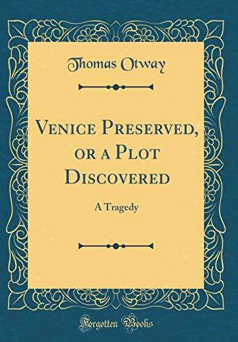 9780265306642: Venice Preserved, or a Plot Discovered: A Tragedy (Classic Reprint)