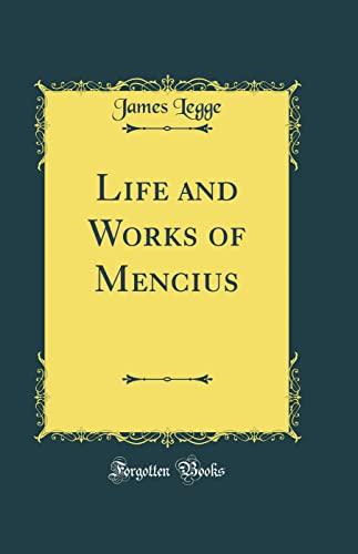 9780265330074: Life and Works of Mencius (Classic Reprint)