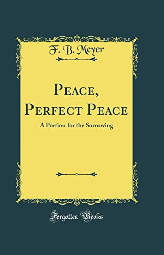 9780265376386: Peace, Perfect Peace: A Portion for the Sorrowing (Classic Reprint)