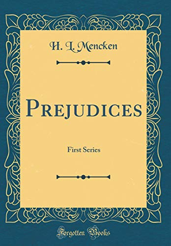 9780265379837: Prejudices: First Series (Classic Reprint)