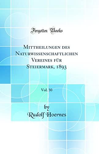 Mittheilungen des Naturwissenschaftlichen Vereines für Steiermark, 1893,: Hoernes, Rudolf