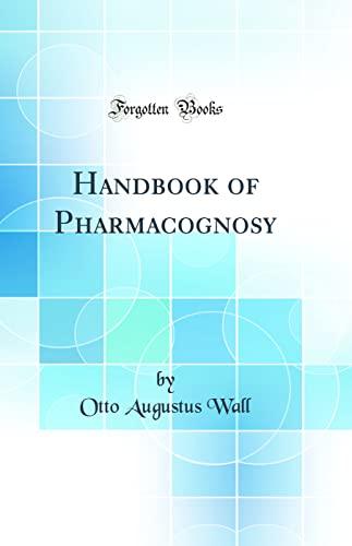 9780265392973: Handbook of Pharmacognosy (Classic Reprint)