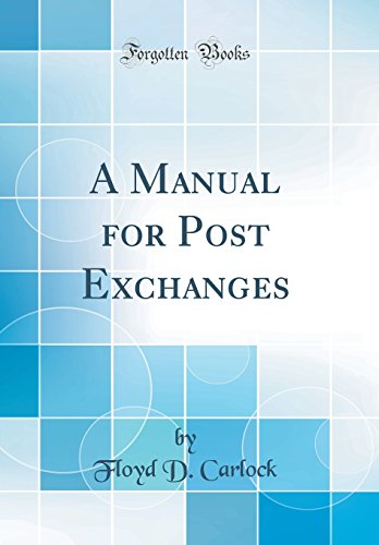 A Manual for Post Exchanges Classic Reprint: Carlock, Floyd D.