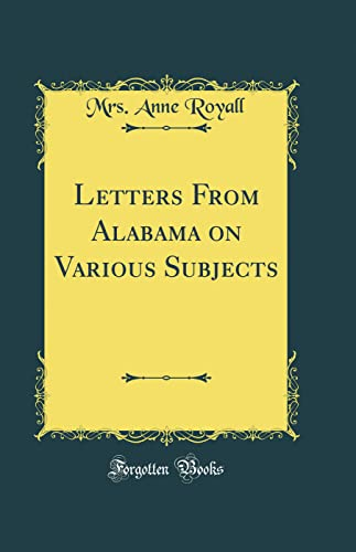 9780265425190: Letters from Alabama on Various Subjects (Classic Reprint)