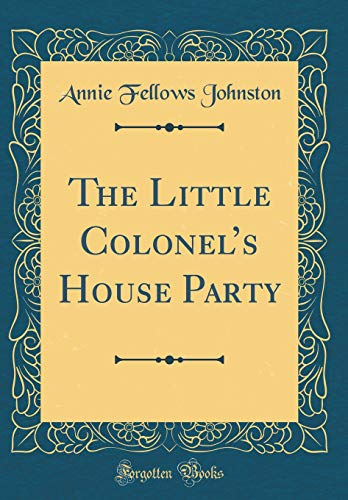 9780265427590: The Little Colonel's House Party (Classic Reprint)
