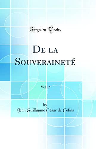 9780265477014: de la Souveraineté, Vol. 2 (Classic Reprint)