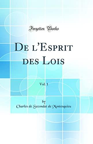 9780265507995: de l'Esprit Des Lois, Vol. 1 (Classic Reprint)