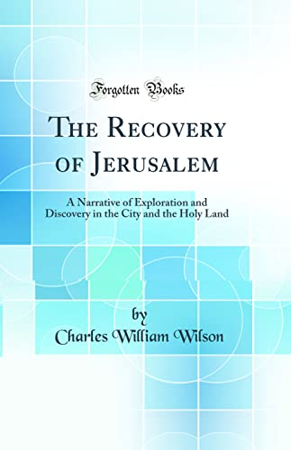 9780265518649: The Recovery of Jerusalem: A Narrative of Exploration and Discovery in the City and the Holy Land (Classic Reprint)