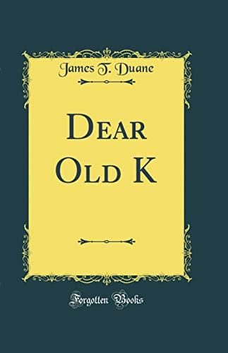 9780265561126: Dear Old K (Classic Reprint)