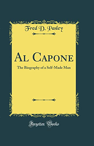 9780265567609: Al Capone: The Biography of a Self-Made Man (Classic Reprint)