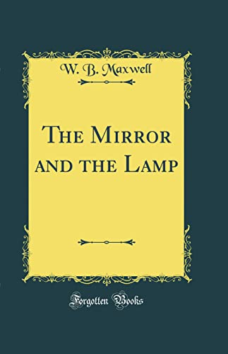 9780265582596: The Mirror and the Lamp (Classic Reprint)
