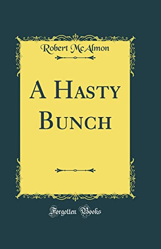 9780265590171: A Hasty Bunch (Classic Reprint)