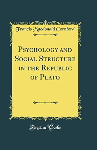 Psychology and Social Structure in the Republic of Plato (Classic Reprint) - Francis Macdonald Cornford