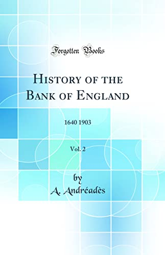 History of the Bank of England, Vol.: A Andreades