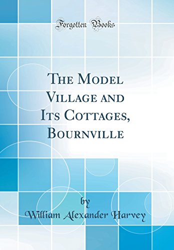 9780265596364: The Model Village and Its Cottages, Bournville (Classic Reprint)