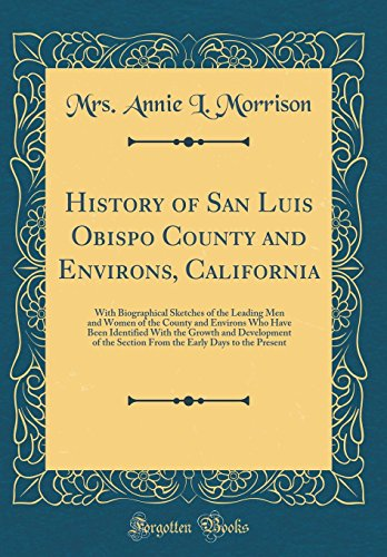 History of San Luis Obispo County and: Morrison, Mrs. Annie