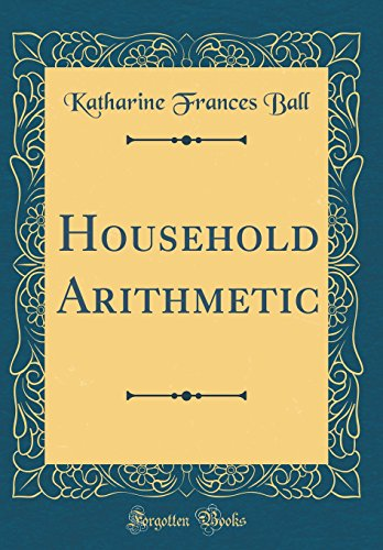 9780265614310: Household Arithmetic (Classic Reprint)