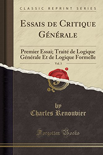 Essais de Critique Generale, Vol. 3: Premier: Charles Renouvier