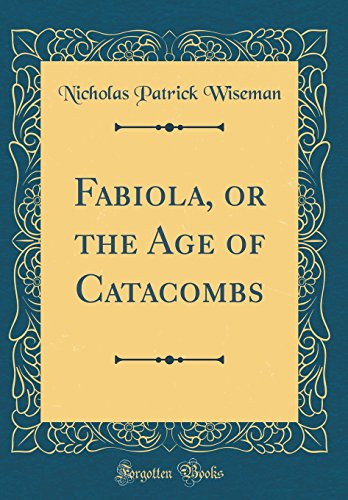 9780265639207: Fabiola, or the Age of Catacombs (Classic Reprint)