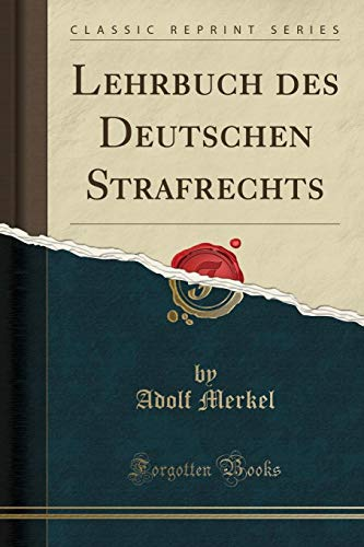 Lehrbuch Des Deutschen Strafrechts (Classic Reprint) (Paperback): Adolf Merkel