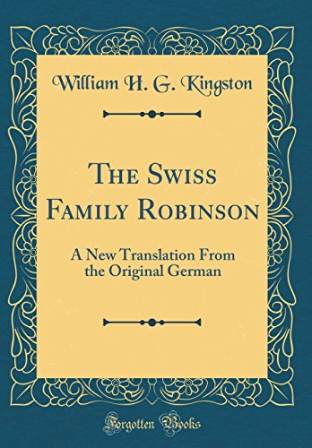 9780265655917: The Swiss Family Robinson: A New Translation From the Original German (Classic Reprint)