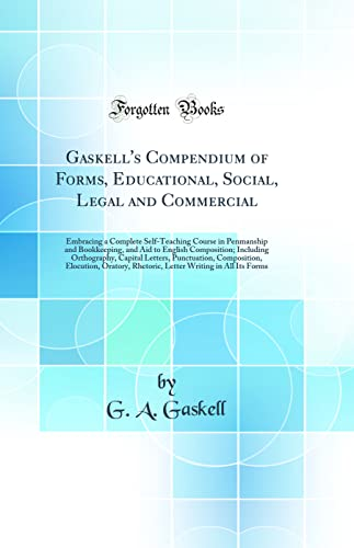 Gaskell's Compendium of Forms, Educational, Social, Legal: Gaskell, G a