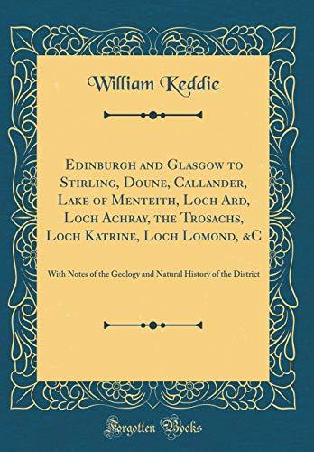 Edinburgh and Glasgow to Stirling, Doune, Callander,: William Keddie