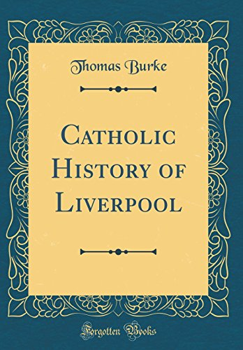 9780265782446: Catholic History of Liverpool (Classic Reprint)