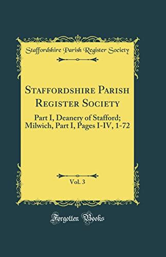 Staffordshire Parish Register Society, Vol. 3: Part: Staffordshire Parish Register