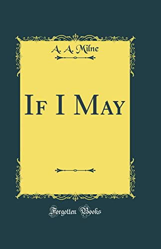 9780265839720: If I May (Classic Reprint)