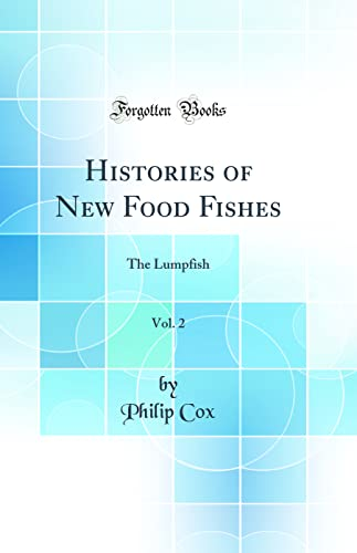 Histories of New Food Fishes, Vol. 2: Cox, Philip