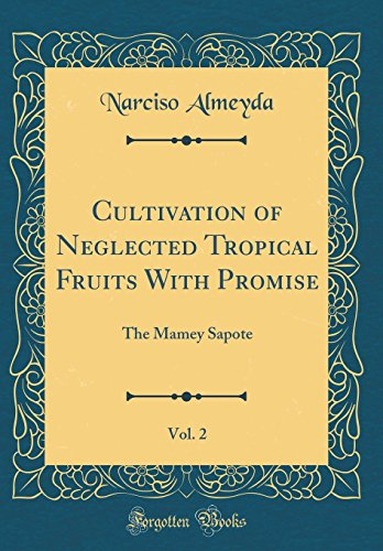 Cultivation of Neglected Tropical Fruits with Promise,: Narciso Almeyda