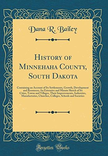 History of Minnehaha County, South Dakota: Containing: Bailey, Dana R.