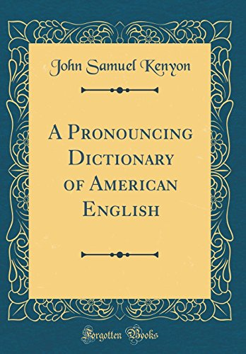 9780265872130: A Pronouncing Dictionary of American English (Classic Reprint)