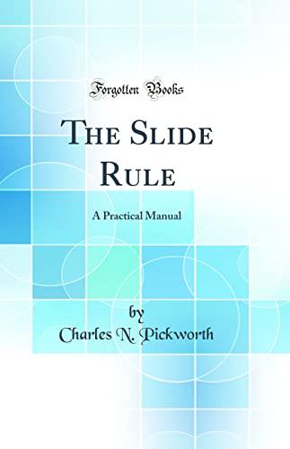 9780265877135: The Slide Rule: A Practical Manual (Classic Reprint)