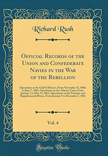Official Records of the Union and Confederate: Richard Rush