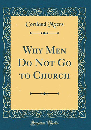9780265894385: Why Men Do Not Go to Church (Classic Reprint)