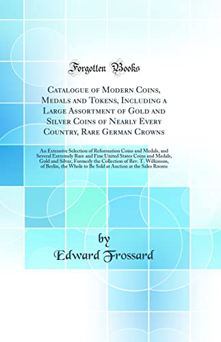 Catalogue of Modern Coins, Medals and Tokens,: Edward Frossard