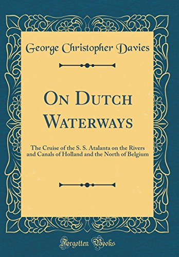 9780265950296: On Dutch Waterways: The Cruise of the S. S. Atalanta on the Rivers and Canals of Holland and the North of Belgium (Classic Reprint)