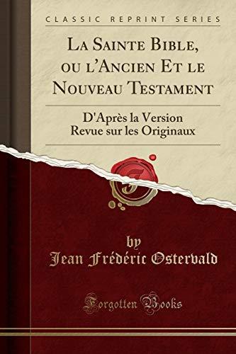 La Sainte Bible, Ou L Ancien Et: Jean Frederic Ostervald