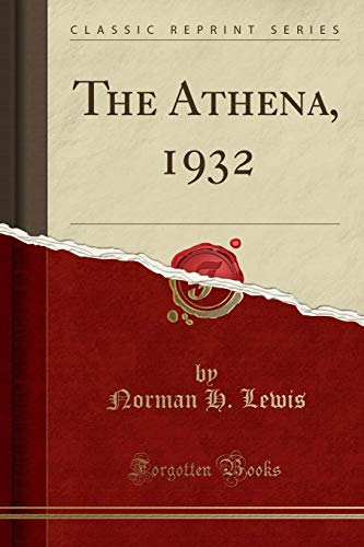 The Athena, 1932 (Classic Reprint) (Paperback): Norman H Lewis