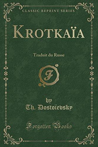 Krotkaia: Traduit Du Russe (Classic Reprint) (Paperback): Th Dostoievsky