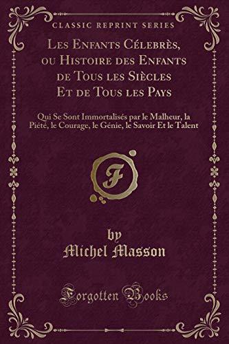 Les Enfants Cà lebrà s, ou Histoire: Masson, Michel
