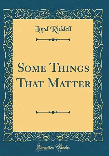 9780266175292: Some Things That Matter (Classic Reprint)