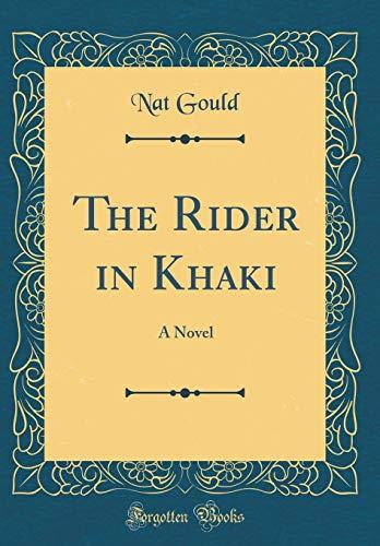 9780266179290: The Rider in Khaki: A Novel (Classic Reprint)