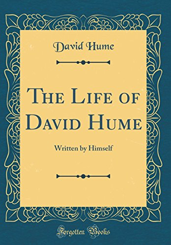 9780266212683: The Life of David Hume: Written by Himself (Classic Reprint)