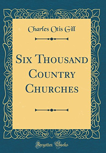 9780266220916: Six Thousand Country Churches (Classic Reprint)